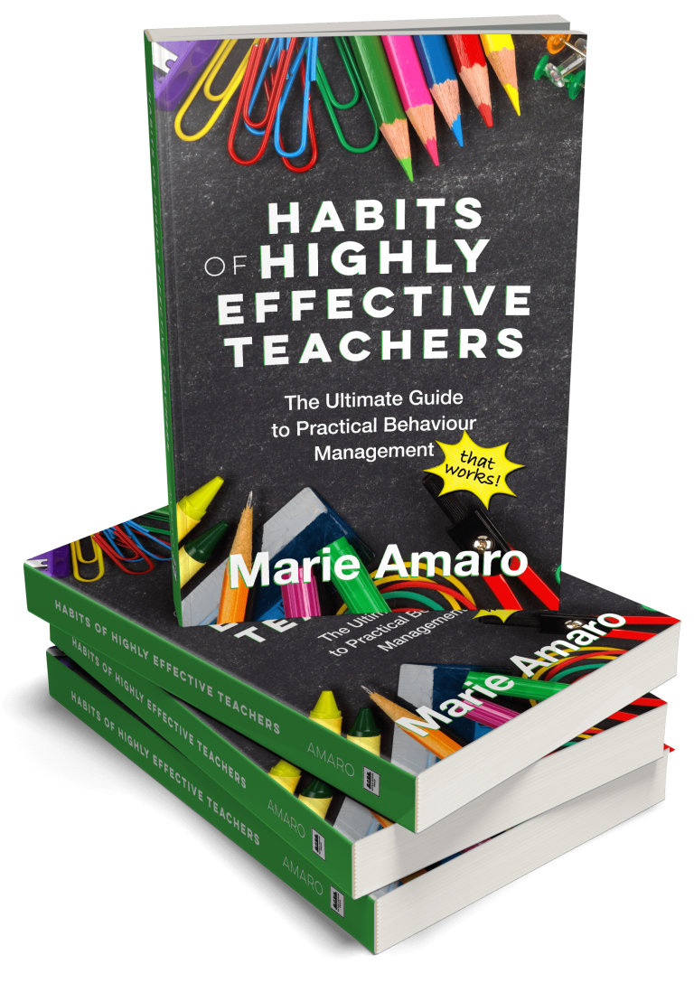 Habits of Highly Effective Teachers - The Ultimate Guide To Practical Behaviour Managment Marie Amaro